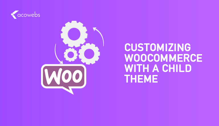 Customizing WooCommerce With a Child Theme: A Simple Guide