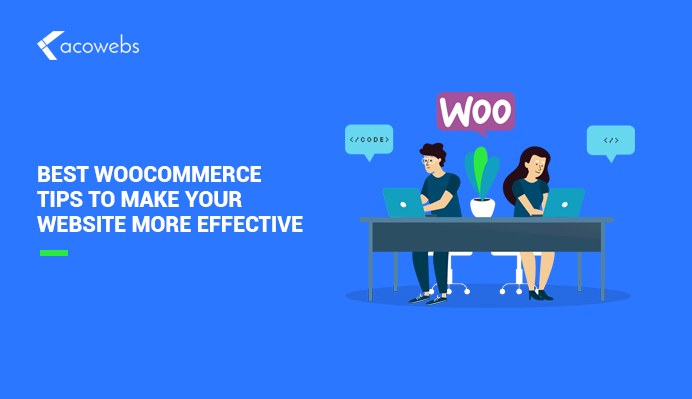 Top WooCommerce Tips To Make Your Website More Effective