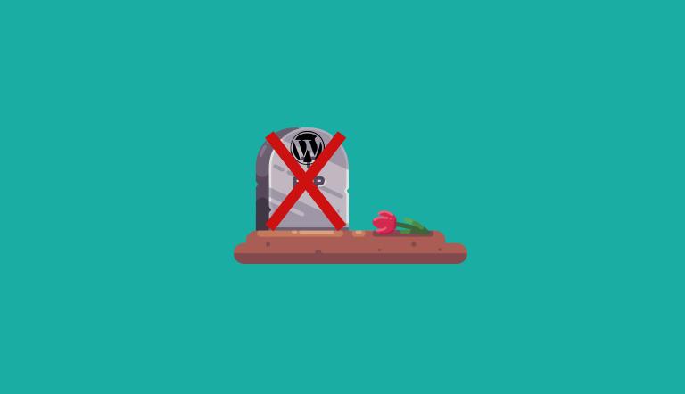 Top Reasons Why WordPress Will Never Die
