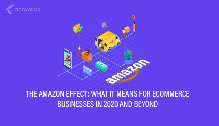The Amazon Effect: What It Means for Ecommerce Businesses in 2020 and Beyond