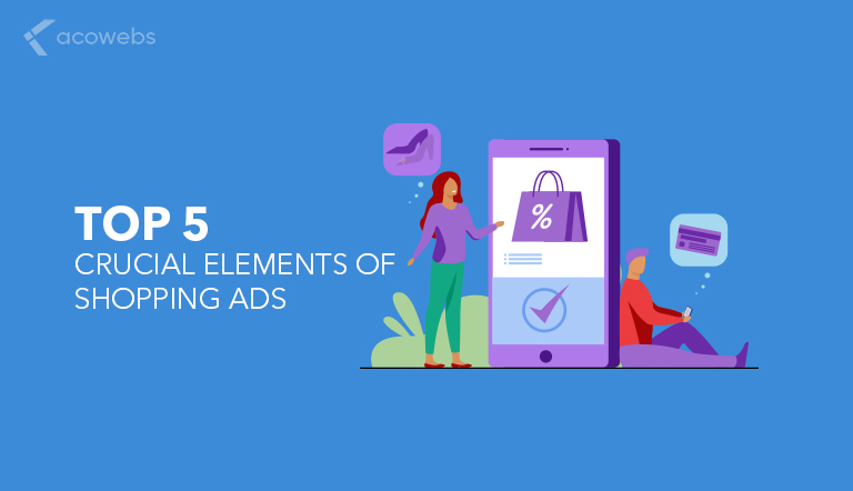 Top 5 Crucial Elements Of Shopping Ads