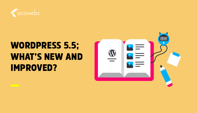 WordPress 5.5; What's New And Improved?