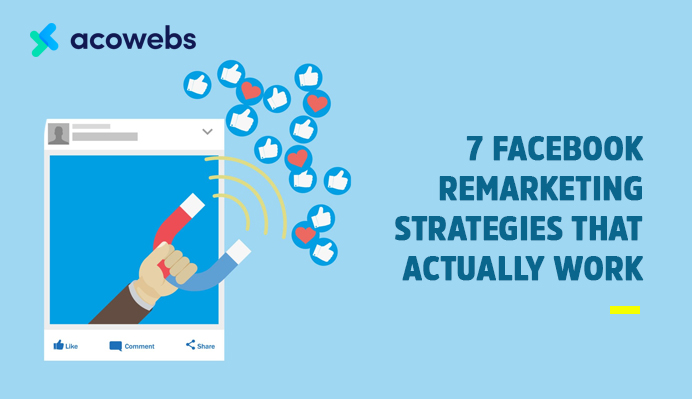 7 Facebook Remarketing Strategies that Actually Work