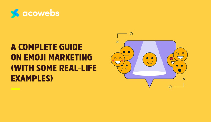 A Complete Guide On Emoji Marketing (with some real-life examples)