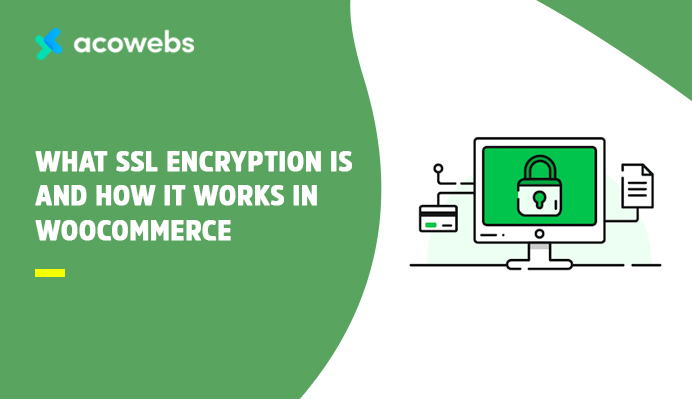 What SSL Encryption is and how it Works in WooCommerce