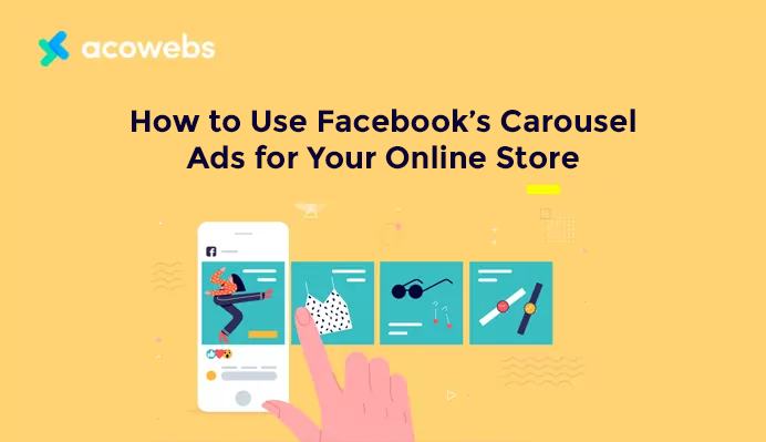 How to Use Facebook's Carousel Ads for Your Online Store