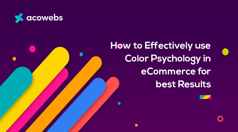 How to Effectively use Color Psychology in eCommerce for Best Results
