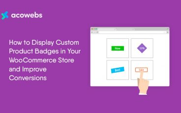 How to Display Custom Product Badges in Your WooCommerce Store and Improve Conversions